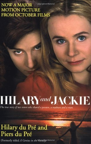 Hilary Du Pre Hilary And Jackie The True Story Of Two Sisters Who Shared A Passio
