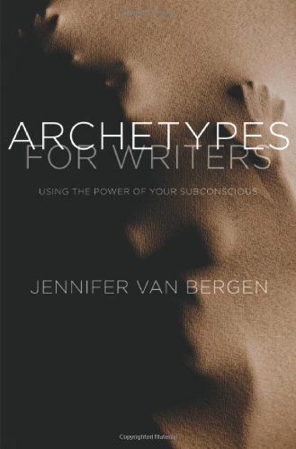Jennifer Van Bergen Archetypes For Writers Using The Power Of Your Subconscious