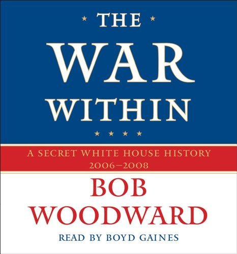 Boyd Gaines Bob Woodward The War Within A Secret White House History 2006