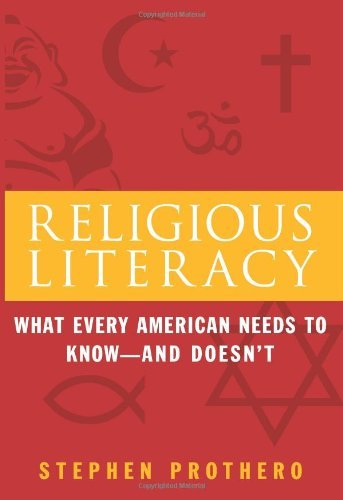 Stephen Prothero Religious Literacy What Every American Needs To K