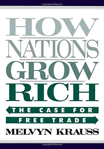 melvyn-krauss-how-nations-grow-rich-the-case-for-free-trade