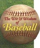 Saul Wisnia The Wit & Wisdom Of Baseball