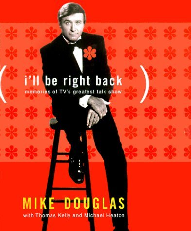 mike-douglas-ill-be-right-back-memories-of-tvs-greatest-talk