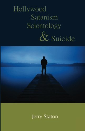 Jerry Staton Hollywood Satanism Scientology And Suicide