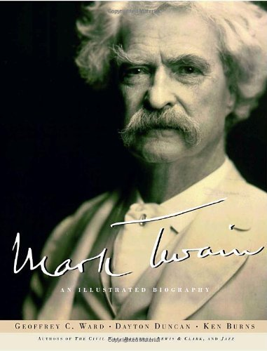 Geoffrey C. Ward Mark Twain An Illustrated Biography
