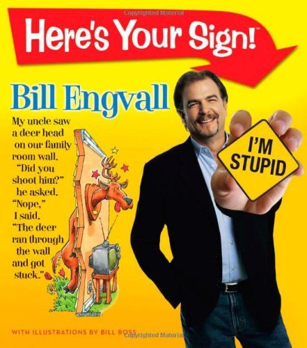 Bill Engvall Here's Your Sign!