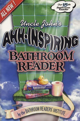 Bathroom Reader's Hysterical Society Uncle John's Ahh Inspiring Bathroom Reader