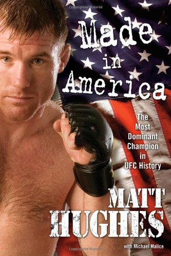 matt-hughes-made-in-america-the-most-dominant-champion-in-ufc
