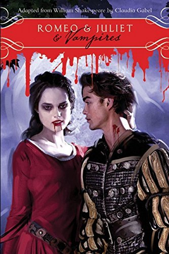 William Shakespeare Romeo & Juliet & Vampires