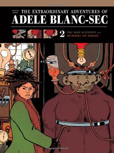 Jacques Tardi The Extraordinary Adventures Of Ad?le Blanc Sec Vo The Mad Scientist Mummies On Parade