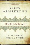 Karen Armstrong Muhammad A Prophet For Our Time