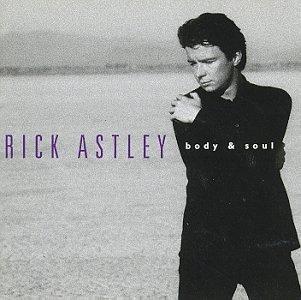 Rick Astley/Body & Soul