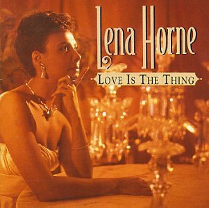 lena-horne-love-is-the-thing