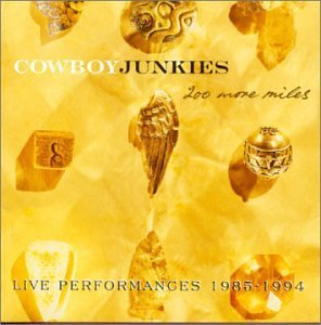 Cowboy Junkies 200 More Miles Live Performanc 2 CD Set