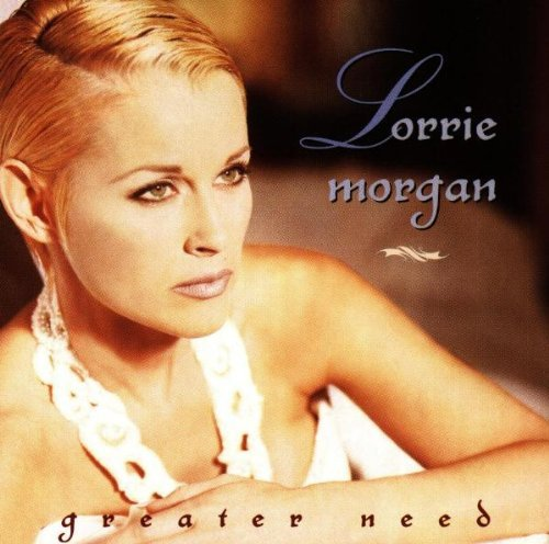 Lorrie Morgan Greater Need CD R