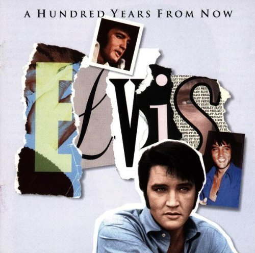 Presley Elvis Hundred Years From Now Import Eu Essential Elvis