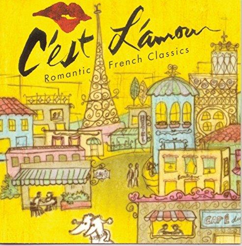C'Est L'Amour!/Romantic French Classics