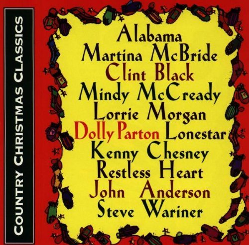 Country Christmas Classics Country Christmas Classics Alabama Anderson Wariner Parton Morgan Restless Heart