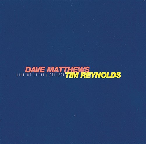 Dave Matthews Live At Luther College Feat. Tim Reynolds