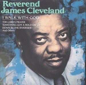 Rev. James Cleveland/I Walk With God