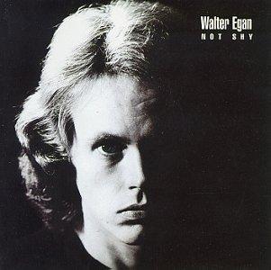 walter-egan-not-shy