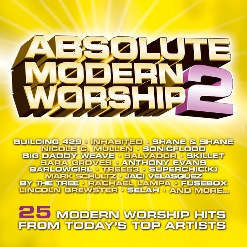 Absolute Modern Worship Absolute Modern Worship (yello Selah Barlowgirl Skillet