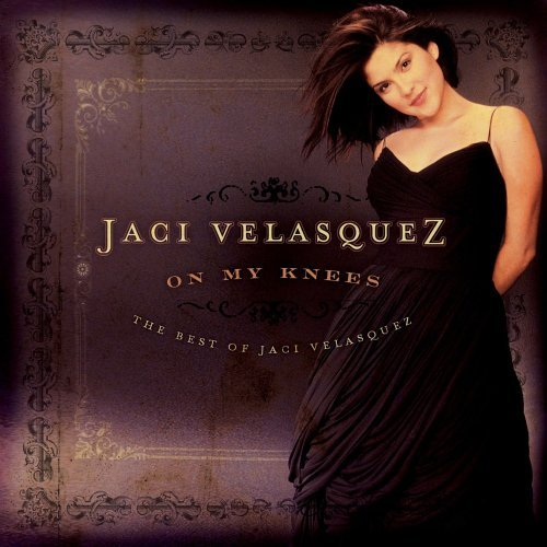 Jaci Velasquez On My Knees The Best Of Jaci