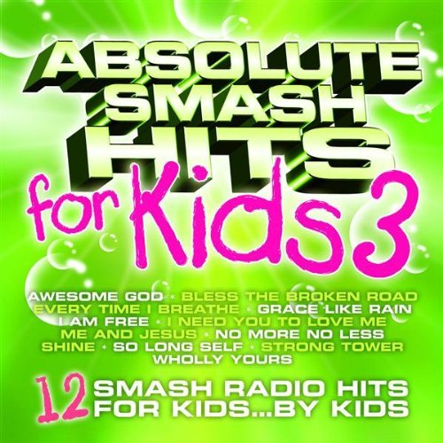 Absolute Smash Hits For Kids Vol. 3 Absolute Smash Hits For