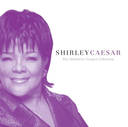 Shirley Caesar Definitive Gospel Collection
