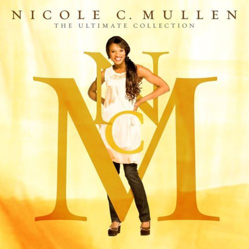 Nicole C. Mullen Ultimate Collection