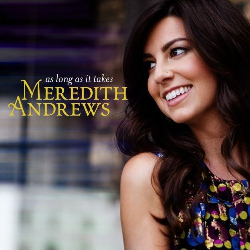 Meredith Andrews As Long As It Takes