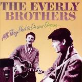 Everly Brothers All They Had To Do Was Dream