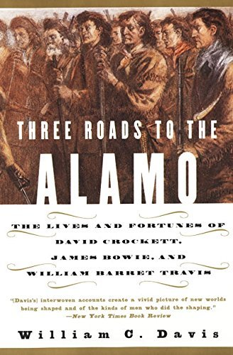 William C. Davis Three Roads To The Alamo The Lives And Fortunes Of David Crockett James B