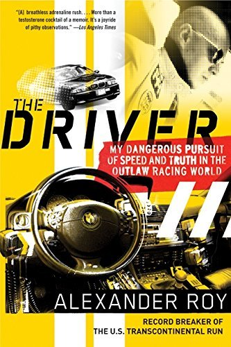 alexander-roy-the-driver-my-dangerous-pursuit-of-speed-and-truth-in-the-ou