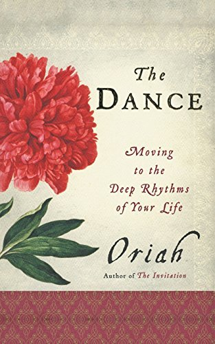 Oriah The Dance Moving To The Deep Rhythms Of Your Life