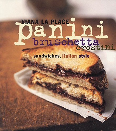 Viana La Place Panini Bruschetta Crostini Sandwiches Italian Style Revised