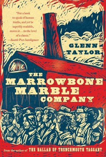 Glenn Taylor The Marrowbone Marble Company