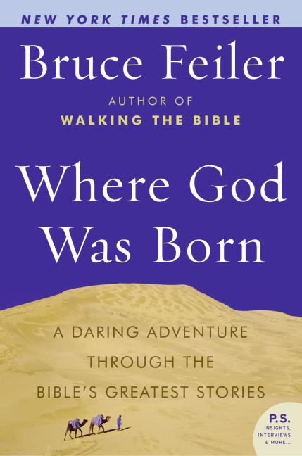 Bruce Feiler Where God Was Born A Daring Adventure Through The Bible's Greatest S