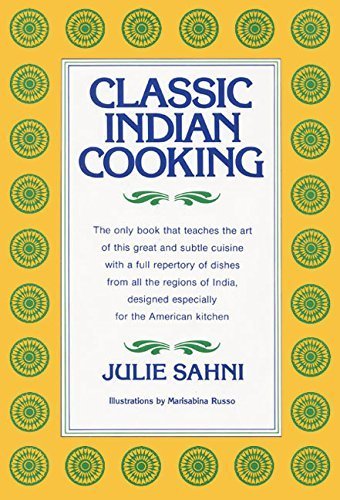 Julie Sahni Classic Indian Cooking