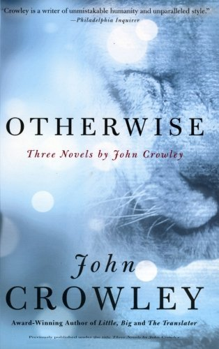 john-crowley-otherwise-three-novels-by-john-crowley