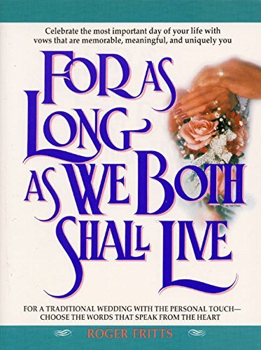 Thomas R. Fritts For As Long As We Both Shall Live