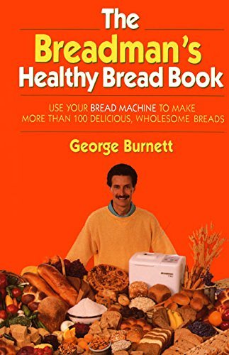George Burnett Breadman's Healthy Bread