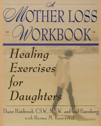 Diane Hambrook A Mother Loss Workbook Healing Exercises For Daughters