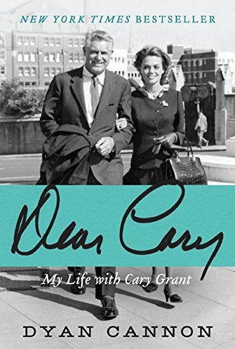 Dyan Cannon Dear Cary My Life With Cary Grant