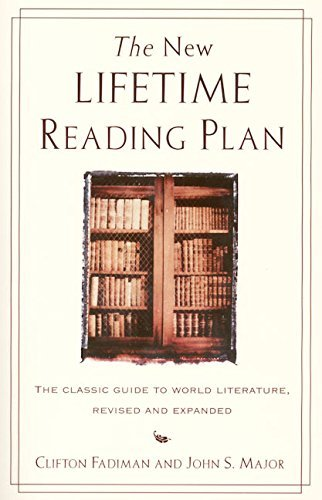 Clifton Fadiman The New Lifetime Reading Plan The Classical Guide To World Literature Revised 0004 Edition;