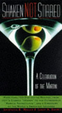 Anistatia R. Miller Shaken Not Stirred A Celebration Of The Martini