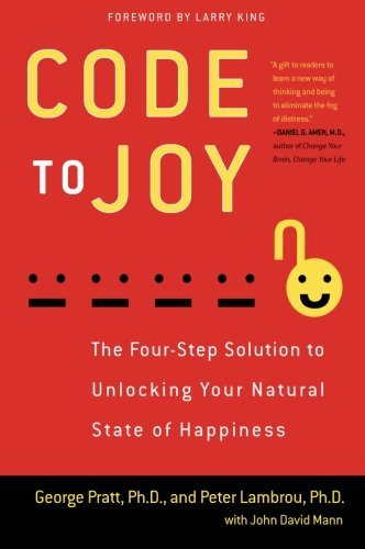 George Pratt Code To Joy The Four Step Solution To Unlocking Your Natural