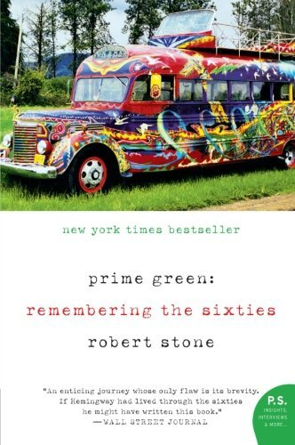 Robert Stone Prime Green Remembering The Sixties