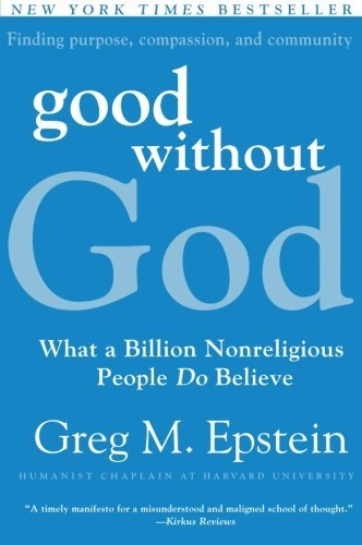 greg-epstein-good-without-god-what-a-billion-nonreligious-people-do-believe