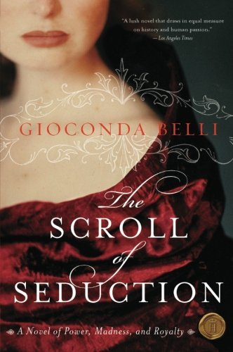 gioconda-belli-the-scroll-of-seduction-a-novel-of-power-madness-and-royalty